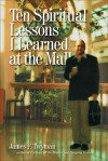 Ten Spiritual Lessons I Learned at the Mall - James F. Twyman