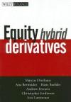 Equity Hybrid Derivatives - Marcus Overhaus, Andrew Ferraris, Ana Bermudez, Aziz Lamnouar, Christopher Jordinson, Hans Buehler