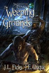 The Weeping Grounds: Book Three of the Shade Chronicles (The Chronicles of Covent) - J. L. Ficks, J. E. Dugue