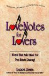 Love Notes for Lovers: Words That Make Music for Two Hearts Dancing [With CDROM] - Larry James