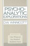 Psycho-Analytic Explorations - Donald Woods Winnicott