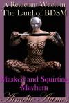 Masked and Squirting Mayhem - Aimélie Aames