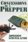 Confessions Of A Prepper: How To Plan And Protect Your Family And Friends During Any Disaster - B.J. Knights