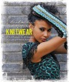 Handmade Underground Knitwear: 25 Fun Accessories for All Seasons - Laura Long, Melissa Halvorson
