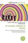 AR Tonelico: Melody of Elemia - Agnes F. Vandome, John McBrewster, Sam B Miller II