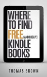 Where to Find Free (and Cheap!) Kindle Books - Thomas Brown