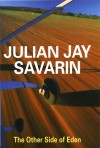 The Other Side of Eden - Julian Jay Savarin