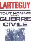 Tout Homme Est Une Guerre Civile - Jean Lartéguy