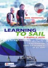 Learning to Sail: In dinghies or yachts: A no-nonsense guide for beginners of all ages - Basil Mosenthal