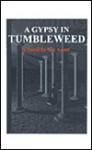 A Gypsy in Tumbleweed - Jay Arnet