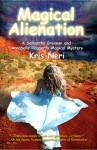 Magical Alienation - Kris Neri
