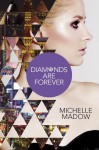 Diamonds are Forever - Michelle Madow