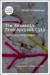The Assassin from Apricot City - Witold Szablowski, Antonia Lloyd-Jones