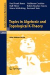 Topics in Algebraic and Topological K-Theory - Paul Frank Baum, Ralf Meyer, Rubén Sánchez-García, Marco Schlichting, Bertrand Toën, Guillermo Cortiñas