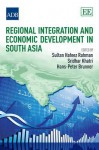 Regional Integration and Economic Development in South Asia - Asian Development Bank