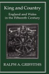 King and Country: England and Wales in the Fifteenth Century - Ralph A. Griffiths