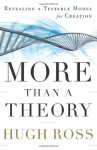 More Than a Theory: Revealing a Testable Model for Creation (Reasons to Believe) - Hugh Ross