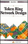 Token Ring Network Design - David Bird