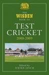 The Wisden Book Of Test Cricket 2000 2009: V. 4 - Steven Lynch