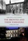 The Brontes & Their Yorkshire - Mark Davis, Ann Dinsdale