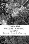 Towards Understanding A Man: Just To Be Loved - Black Sand Poetry, Prince