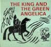 The King and the Green Angelica - Isabel Wyatt, Joan Rudel, Arne Klingborg, Gudrid Malmsen