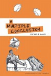 A Multiple Conclusion - Michele Shaw