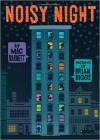 Noisy Night - Mac Barnett, Brian Biggs