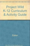 Project Wild K-12 2002 Curriculum & Activity Guide - Editor