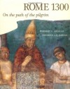 Rome 1300: On the Path of the Pilgrim - Herbert L. Kessler