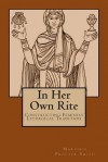 In Her Own Rite: Constructing Feminist Liturgical Tradition - Marjorie Procter-Smith