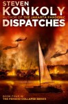 Dispatches (The Perseid Collapse Series) (Volume 4) - Steven Konkoly