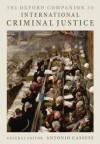 The Oxford Companion to International Criminal Justice - Antonio Cassese, Guido Acquaviva, Dapo Akande, Laurel Baig