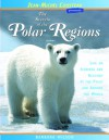 The Secrets of the Polar Regions: Life on Icebergs and Glaciers at the Poles and Around the World - Barbara Wilson, Jean-Michel Cousteau, Vicki León