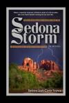 Sedona Storm: A Spiritual Warfare Novel - Barbara Scott, Carrie Younce