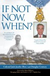 If Not Now, When?: Duty and Sacrifice in America's Time of Need - Colonel Jack Jacobs (retired), Douglas Century