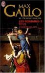 Les Romains: Titus, Le Martyre des Juifs - Max Gallo