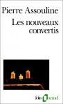 Nouveaux Convertis - Pierre Assouline