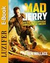 MAD JERRY - der postapokalyptische umherziehende Krieger: Action-Thriller (German Edition) - Ben Wallace, Peter Mehler