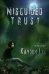 Misguided Trust - Kayden Lee