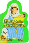 Mary and the Baby Jesus (Board Books) - Alice Joyce Davidson, Tammie Speer Lyon, Tammie Lyon
