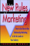 The New Rules of Marketing: How to Use One-To-One Relationship Marketing to Be the Leader in Your Industry - Frederick Newell