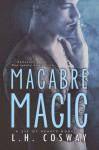 Macabre Magic - L.H. Cosway