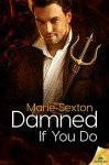 Damned If You Do - Marie Sexton, Kelly Martin, Digitally Imagined