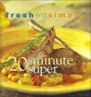 20-Minute Super Suppers (Fresh and Simple Series) - Jennifer Darling