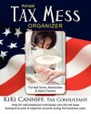 Annual Tax Mess Organizer for Nail Techs, Manicurists & Salon Owners: Help for Self-Employed Individuals Who Did Not Keep Itemized Income & Expense Re - Kiki Canniff