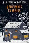 Geheimnis in Weiß: Kriminalroman - J. Jefferson Farjeon, Martin Edwards, Eike Schönfeld