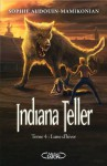 Indiana Teller Tome 4 Lune d'Hiver (French Edition) - Sophie Audouin-Mamikonian
