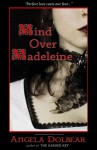 Mind Over Madeleine: Companion Novel to the Garden Key - Angela Dolbear