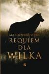 Requiem dla wilka - Maria Nurowska